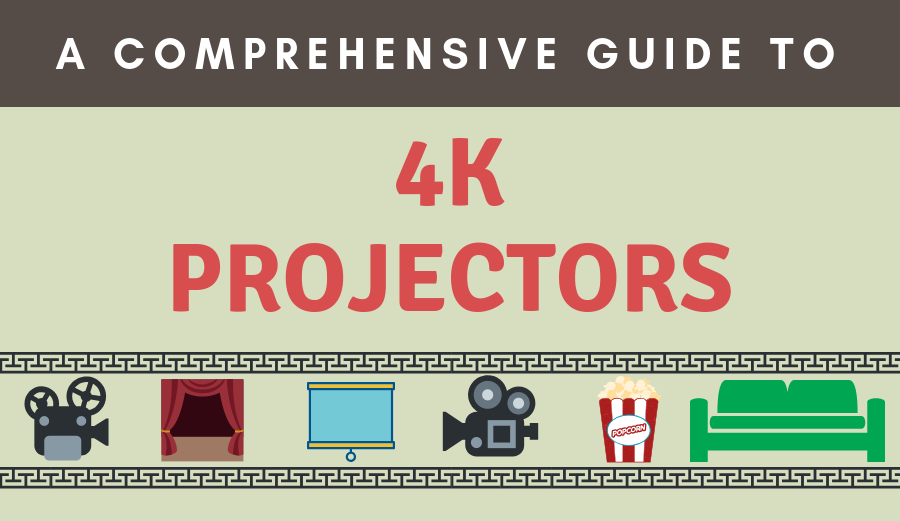 A Comprehensive Guide to 4K Projectors